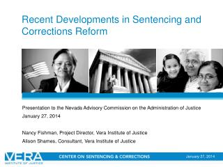 Recent Developments in Sentencing and Corrections Reform