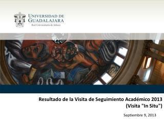 Resultado de la Visita de Seguimiento Académico 2013 (Visita