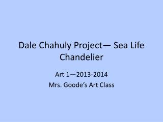 Dale  Chahuly  Project — Sea  Life Chandelier