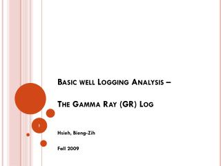 Basic well Logging Analysis –  The Gamma Ray (GR) Log
