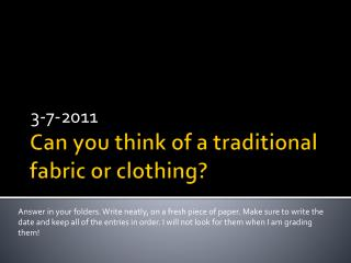 Can you think of a traditional fabric or clothing?
