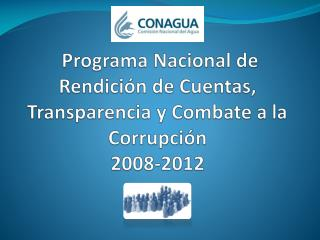 Programa Nacional de Rendición de Cuentas, Transparencia y Combate a la Corrupción  2008-2012