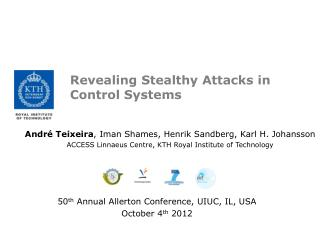 Revealing Stealthy Attacks in Control  Systems
