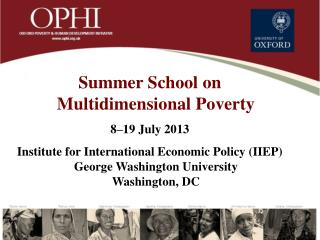 Summer School on Multidimensional Poverty 8–19 July 2013