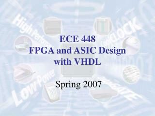 ECE 448  FPGA and ASIC Design  with VHDL