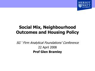 Social Mix, Neighbourhood Outcomes and Housing Policy
