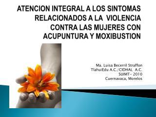 Ma. Luisa Becerril  Straffon TlahuiEdu  A.C./CIDHAL  A.C. SUIMT- 2010 Cuernavaca, Morelos