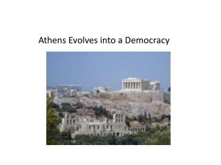 Athens Evolves into a Democracy