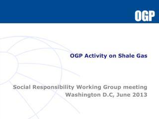 OGP Activity on Shale Gas