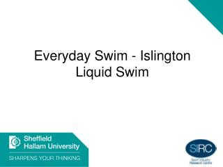 Everyday Swim - Islington Liquid Swim