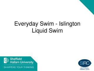 Everyday Swim - Islington Liquid Swim
