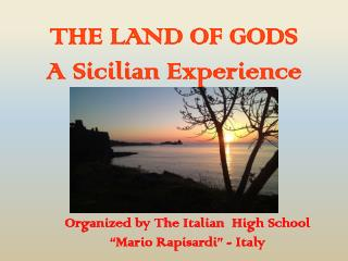 THE LAND OF GODS A Sicilian Experience