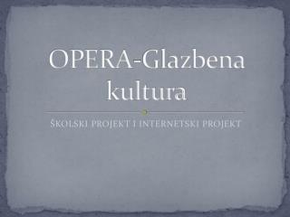 OPERA-Glazbena kultura