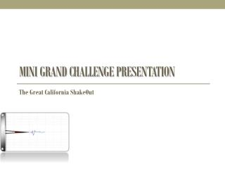 Mini Grand Challenge Presentation