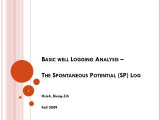 Basic well Logging Analysis –  The Spontaneous Potential (SP) Log