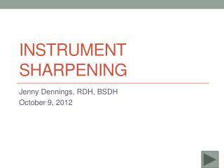 Instrument Sharpening