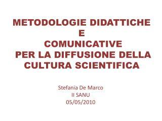 METODOLOGIE DIDATTICHE  E  COMUNICATIVE  PER LA DIFFUSIONE DELLA CULTURA SCIENTIFICA