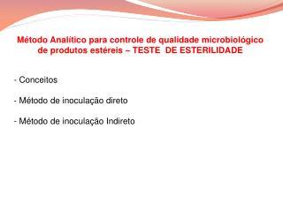 Conceitos  Método de inoculação direto  Método de inoculação Indireto
