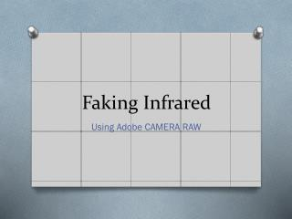 Faking Infrared