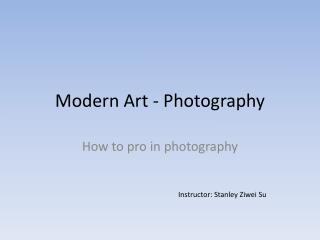 Modern Art - Photography