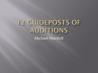 12 Guideposts of Auditions