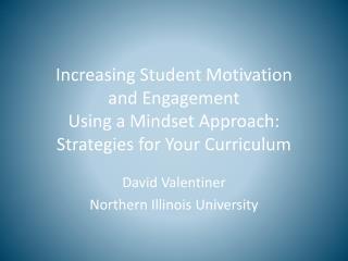 David  Valentiner Northern Illinois University