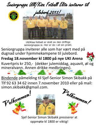 Seniorgruppa Ull/Kisa Fotball Elite inviterer til  julebord 2011!
