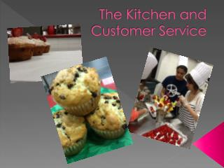 The Kitchen and Customer Service
