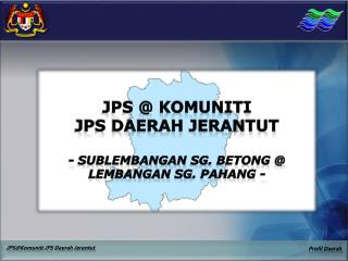 JPS @ KOMUNITI JPS DAERAH JERANTUT -  Sublembangan sg .  Betong  @  lembangan Sg . Pahang -