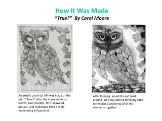 "How It Was Made ""True?""  By Carol Moore"
