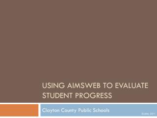 USING AIMSWEB to evaluate student progress