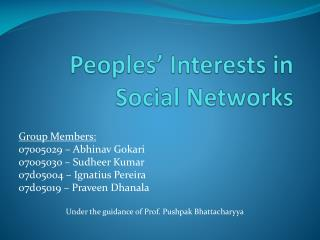 Peoples' Interests in  Social Networks
