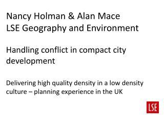 Nancy Holman & Alan Mace LSE Geography and Environment