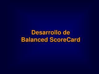 Desarrollo de  Balanced ScoreCard