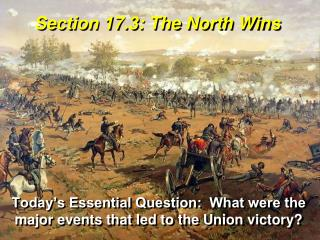 Section 17.3 : The North Wins