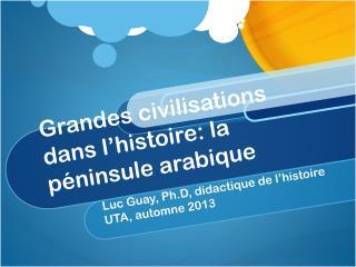 Grandes civilisations dans l�histoire:  la p�ninsule arabique