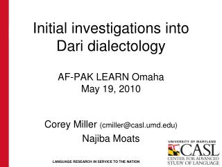 Initial investigations into  Dari dialectology AF-PAK LEARN Omaha May 19, 2010