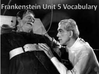 Frankenstein Unit 5 Vocabulary