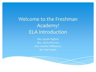 Welcome to the Freshman Academy! ELA Introduction