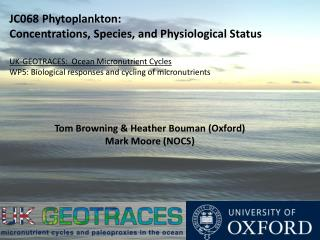 Tom Browning & Heather  Bouman  (Oxford) Mark Moore (NOCS)