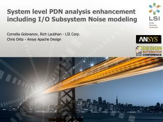 System level PDN analysis enhancement including I/O Subsystem Noise modeling