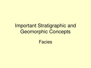 Important Stratigraphic and Geomorphic Concepts