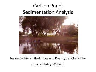Carlson Pond:  Sedimentation Analysis
