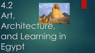 4.2 Art, Architecture, and Learning in Egypt