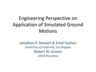 Engineering Perspective on  Application  of Simulated Ground Motions