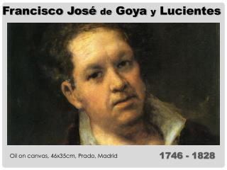 Francisco Jos�  de  Goya  y  Lucientes