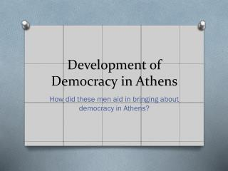 Development of Democracy in Athens