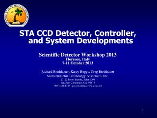 STA CCD Detector, Controller, and System Developments Scientific Detector Workshop 2013