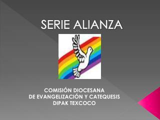 SERIE ALIANZA