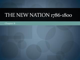 The New Nation 1786-1800